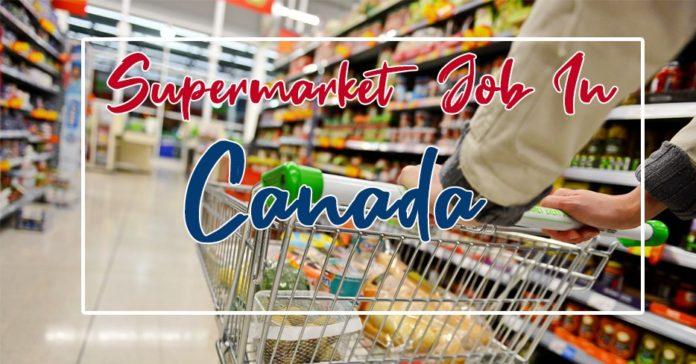 Supermarket Job in Canada